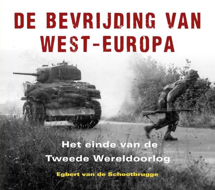 De bevrijding van West-Europa - Egbert van de Schootbrugge